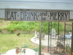 Eat Drink Be Merry (When I'm eating & drinking I'm usually merry!)