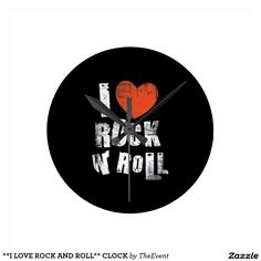 **I LOVE ROCK AND ROLL** CLOCK Love Rocks, Michael Buble, Script Type, Some Quotes, Rock And Roll, Greeting Cards, Clock, My Love, Homes