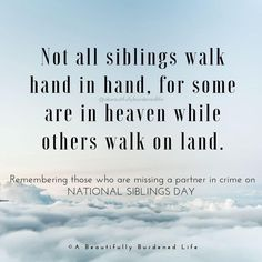 Siblings in heaven Baby Brother Quotes, Missing My Sister Quotes, Missing My Brother, I Miss My Sister, Sibling Quotes, Meant To Be Quotes, Missing Someone In Heaven, Miscarriage Quotes, Goodbye Quotes