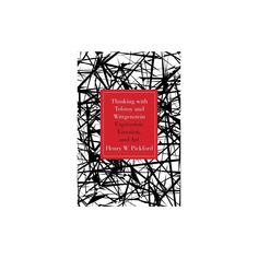 Thinking With Tolstoy and Wittgenstein : Expression, Emotion, and Art (Hardcover) (Henry W. Pickford)