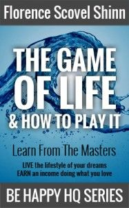 http://www.behappyhq.com/shop/e-books/the-game-of-life-and-how-to-play-it/ The Game of Life and How to Play It