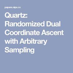 Quartz: Randomized Dual Coordinate Ascent with Arbitrary Sampling