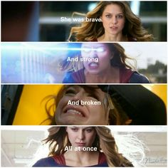 #Supergirl She was brave  and strong and broken all at once
