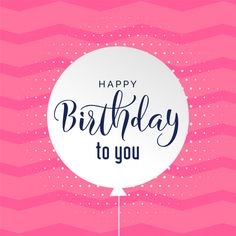New Birthday Background Happy Ideas Pink Happy Birthday, Happy Birthday Beautiful, Happy Birthday Messages, Happy Birthday Images, Birthday Love, Happy Birthday Greetings, Free Birthday, Birthday Quotes For Him, Birthday Posts