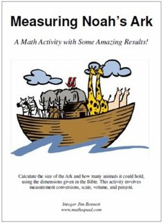 This is a fun math activity that uses the description from the Bible to calculate the size of Noahs Ark and the number of animals it could hold. The students will discover that the ark was a gigantic ship that could not only house all the animals but had ample space left over for food and supplies.The math concepts used in the activity are measurement conversions, scale, volume, and percent .Complete lesson plans with easy-to-follow instructions and student worksheets.
