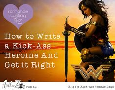 How to Write a Kick-Ass Heroine And Get it Right - Author Zoo