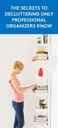 The Secrets to Decluttering Only Professional Organizers Know | Armed with expert advice and a few foolproof solutions, the odds of conquering clutter have never been better.