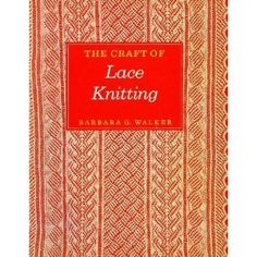 The Craft of Lace Knitting by Barabara G. Walker (Patterns in First and Second Treasury) #TKGAmasterKnitting, stitches