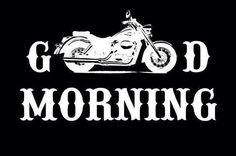 How can it be anything other than a good morning when on two wheels! (Courtesy Chopper Exchange).