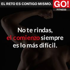 ¡No te rindas! #gofitness #clasesgo #ejercicio #gym #fit #fuerza #flexibilidad #reto #motivate Motivation Wall, Diet Motivation, Fitness Motivation Quotes, Weight Loss Motivation, Workout Memes, Gym Workouts, Certified Personal Trainer, Loose Weight, Mens Fitness