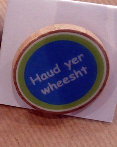 Scottish saying brooch, meaning hold you tongue, or more accurately, shut up!
