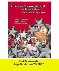 American Government and Politics Today Brief Edition 2001-2002 (9780534570996) Steffen W. Schmidt, Mack C. Shelley, Barbara A. Bardes , ISBN-10: 0534570992  , ISBN-13: 978-0534570996 ,  , tutorials , pdf , ebook , torrent , downloads , rapidshare , filesonic , hotfile , megaupload , fileserve