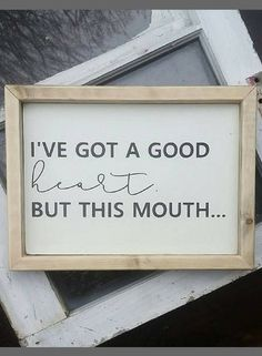 Haha! That's me! I've got a good heart, but this mouth... | Funny Sign | Funny Quotes | Bedroom Sign | Best Friends Humor | Birthday Gift idea, farmhouse decor, rustic sign, rustic decor, home decor, funny decor, wall art, wall decor #ad #DIYHomeDecorFrames