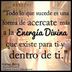 Todo lo que te sucede es para acercarte a la energia divina que hay en ti :)