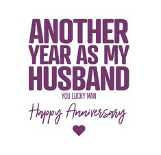 Funny Wedding Anniversary Quotes, Funny Anniversary Wishes, Happy Anniversary To My Husband, Wishes For Husband, Birthday Wishes Quotes, Anniversary Greetings, Birthday Cards, Happy Birthday, Love My Husband Quotes