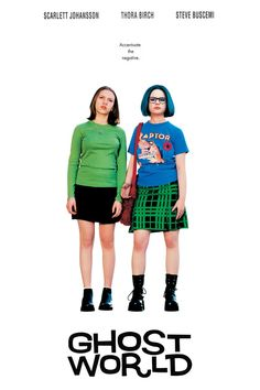 Ghost World (2001). It's a small and simple movie, but so relatable for me. I often feel lost and confused like Enid does.