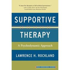Supportive Therapy : A Psychodynamic Approach Psychodynamic Psychotherapy, Cognitive Behavior, Behavioral Therapy, Experiential, Book Format, New Books, Insight, Language, Teacher