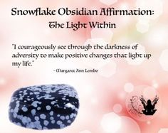 Snowflake Obsidian Gemstone; Snowflake obsidian can open new pathways of spiritual thought and connection. The white flecks in this stone emphasize the enlightening nature it generates when the right intention is set.