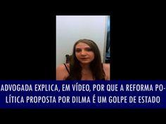 Política na Rede: Advogada explica, em vídeo, por que a Reforma Política proposta por Dilma é um Golpe de Estado; veja