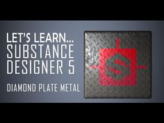 Let's Learn Substance Designer 5 - The Basics/Diamond Plate Metal - YouTube