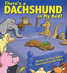 The Long and Short of it All: A Dachshund Dog News Magazine: Dachshunds in Literature: There's a Dachshund in My Bed!