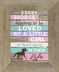 Every Horse Deserves To Be Loved By A Little Girl Blocking SS9999