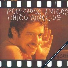 Meus Caros Amigos (1976) - Chico Buarque - bossa-normandie