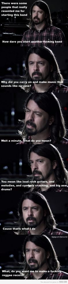 Yes. Dave Grohl, I will buy a reggae record by you. :)