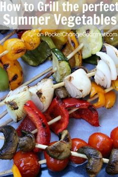How to Grill the Perfect Summer Vegetables :: from PocketChangeGourmet.com
