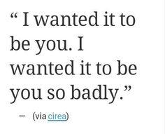 so badly. (x,x,xi; rhonda)