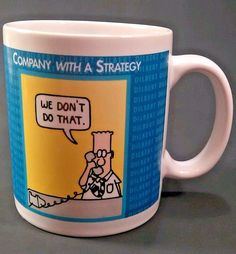 Dilbert Coffee Mug Comic Strip Scott Adams Company Without a Strategy Cup 12 oz #OZ