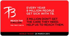 Today is World TB Day!  #TB remains an epidemic in much of the world, causing the deaths of nearly one-and-a-half million people each year, mostly in developing countries. Find. Treat. Cure TB. Read more...