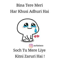 Best Friend Quotes Funny, Funny Baby Quotes, Bff Quotes, Girly Quotes, Mood Quotes, Hindi Quotes, Cute Attitude Quotes, Cute Love Quotes, Romantic Quotes For Her