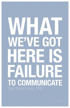 """Movie Quote: """"What we've got here is failure to communicate."""" Cool Hand Luke, 1967"""