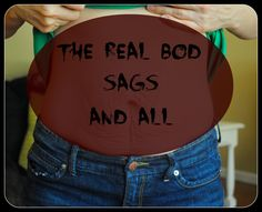 The Real Bod: Sags and All. An honest look at our bodies, awesome and beautiful post.  Ladies I encourage you to click on the picture and read the full blog post.