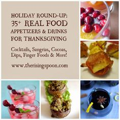 A round-up of delicious Thanksgiving day appetizer and drink recipes that are made with real food ingredients.