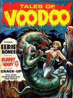 Tales of Voodoo ran for 36 issues, between and was a part of Eerie Publications. Tales of Voodoo produced some wonderful covers from the likes of Scary Comics, Horror Comics, Horror Books, Pulp Fiction Art, Pulp Art, Science Fiction, Sexy Horror, Pulp Magazine, Magazine Covers