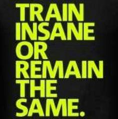 I'll train insane