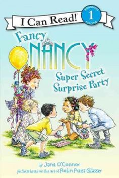 ER OCO. Fancy Nancy and her friends plan a surprise party in a book that asks readers to guess whose party it is.