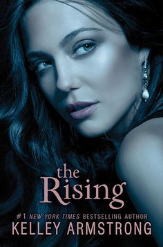 Cover Reveal: The Rising (Darkness Rising #3) by Kelley Armstrong. Coming 4/9/13