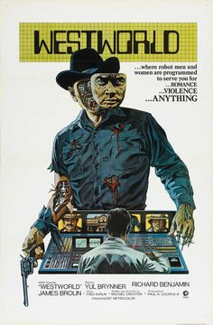 Westworld is a 1973 science fiction-thriller film.It stars Yul Brynner as an android in a futuristic Western-themed amusement park, and Richard Benjamin and James Brolin as guests of the park. Classic Movie Posters, Film Movie, Sci Fi Movies, Westworld Movie, Movies, Yul Brynner, Science Fiction Movies, B Movie, Movie Posters