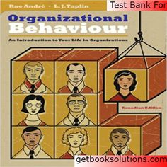 Test Bank For Organizational Behaviour An Introduction to Your Life in Organizations First Canadian Edition 1st Edition by Andre, 0133098478, 9780133098471