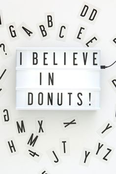 I believe in donuts!