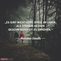 """JETZT FÜR DEN DAZUGEHÖRIGEN ARTIKEL ANKLICKEN!----------------------""""es gibt wichtigere dinge im leben, als ständig dessen geschwindigkeit zu erhöhen."""" - Mahatma Gandhi"""