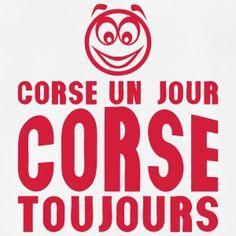 corse un jour toujours smiley 1 Débardeurs - T-shirt Premium Homme Bonifacio, Paradis, Corsica, Coin, Smiley, T Shirt, France, Lady, Directional Signs