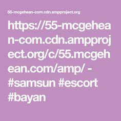 https://55-mcgehean-com.cdn.ampproject.org/c/55.mcgehean.com/amp/  -  #samsun #escort #bayan
