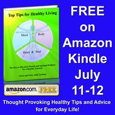 Check this out!  Free Gift for you, your friends, family!  Please Re-pin... Free Amazon Kindle Download July 11 & 12, 2012.  Don't have a Kindle?  Download app to your favorite reader and enjoy Top Tips for Healthy Living by Cheri & Peter Lucking