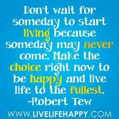 Live our best lives right now!