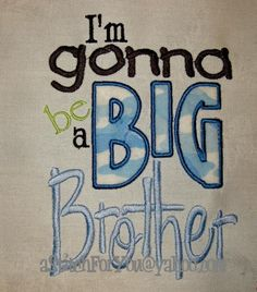 I'm gonna be a BIG BROTHER - INSTANT Download Machine Embroidery Design by Carrie