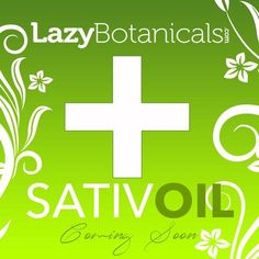 Lazy Botanicals - SativOil Coming Soon! Free SativOil Discount Codes For Newsletter Sign-Ups .  Update:  I sampled the latest batch of SativOil and it took affect instantly!  Natural citrus in flavor. Sign up for exclusive coupon codes at               | vapeilluminate.com